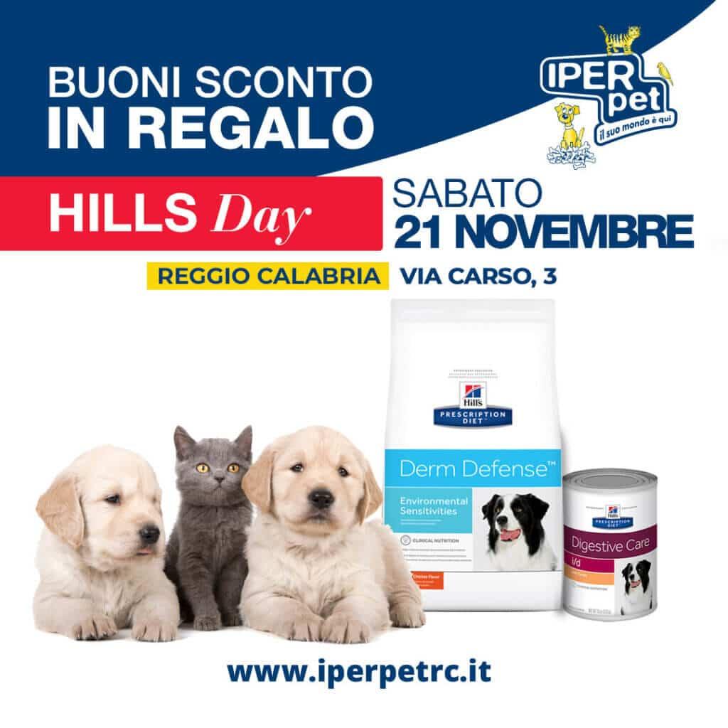 Sabato 21 Novembre Hill's Day da Iper Pet Negozio per animali Reggio Calabria
